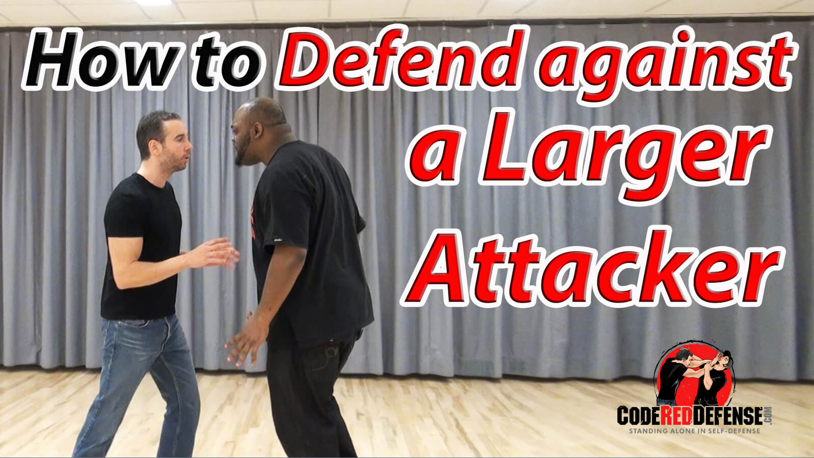 Learn How to Defend Yourself Against a Larger Attacker